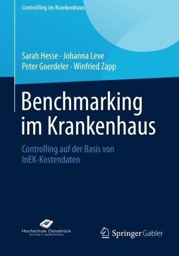 Benchmarking im Krankenhaus: Controlling auf der Basis von InEK-Kostendaten (Controlling im Krankenhaus) (German Edition)