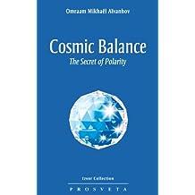 Cosmic Balance: The Secret of Polarity (Izvor Collection)