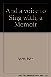 And a voice to Sing with, a Memoir