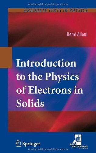 Introduction to the Physics of Electrons in Solids (Graduate Texts in Physics) by Alloul, Henri (2010) Hardcover