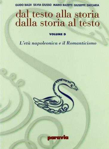 Dal testo alla storia dalla storia al testo. Modulo D: L'età napoleoniica e il romanticismo. Ediz. verde. Per le Scuole superiori: 2