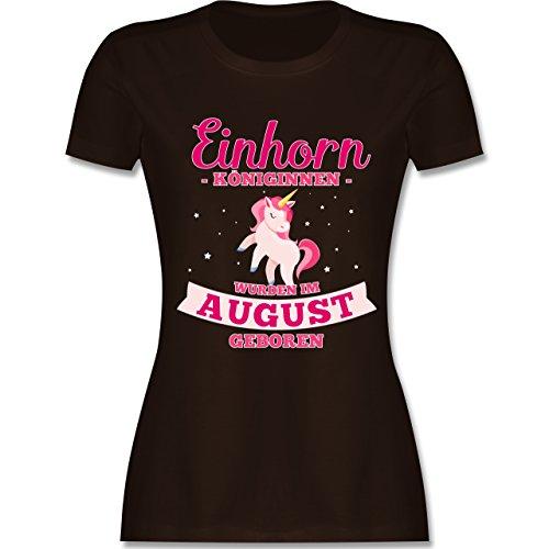 Shirtracer Geburtstag - Einhorn Königinnen Wurden IM August Geboren - Damen T-Shirt Rundhals Braun