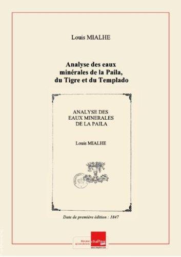 Analyse des eaux minrales de la Paila, du Tigre et du Templado (le de Cuba), par le Dr Mialhe,... [Edition de 1847]