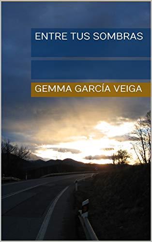 Entre tus sombras de Gemma García Veiga
