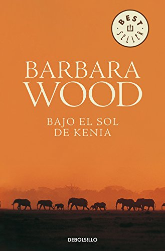 Bajo el sol de Kenia (BEST SELLER) por Barbara Wood