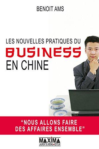 Les nouvelles pratiques du business en Chine par Benoît AMS
