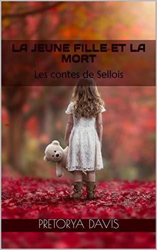 La jeune fille et la mort (Les contes de Sellois t. 1)