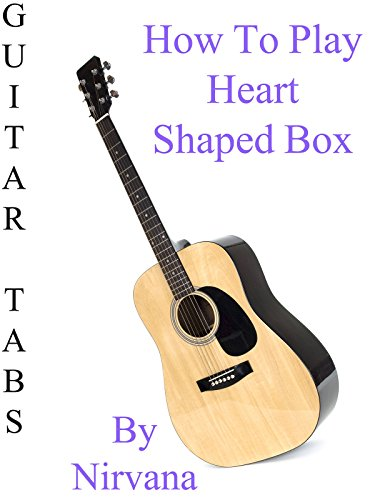 how-to-play-heart-shaped-box-by-nirvana-guitar-tabs