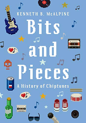 Bits and Pieces: A History of Chiptunes (English Edition)