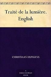 Traité de la lumière. English (English Edition)
