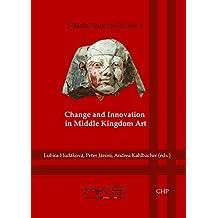 FRE/ENG-CHANGE & INNOVATION IN (Middle Kingdom Studies)