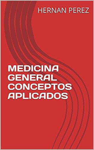 MEDICINA GENERAL CONCEPTOS APLICADOS por HERNAN PEREZ