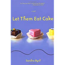 Let Them Eat Cake (French Twist, Book 1) by Sandra Byrd (2007-09-11)