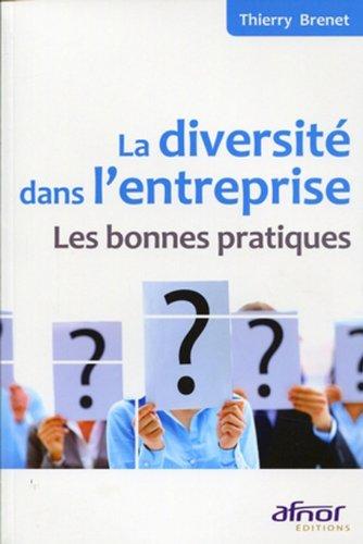 La diversité dans l'entreprise- Les bonnes pratiques par Thierry Brenet