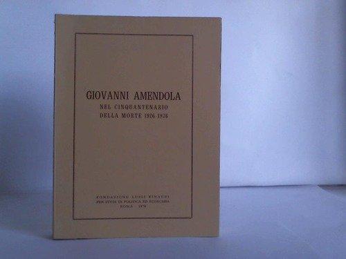 Giovanni Amendola nell cinquantenario delle morte 1926-1976