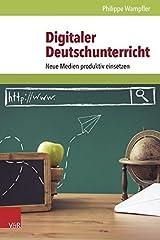 Digitaler Deutschunterricht: Neue Medien produktiv einsetzen Taschenbuch