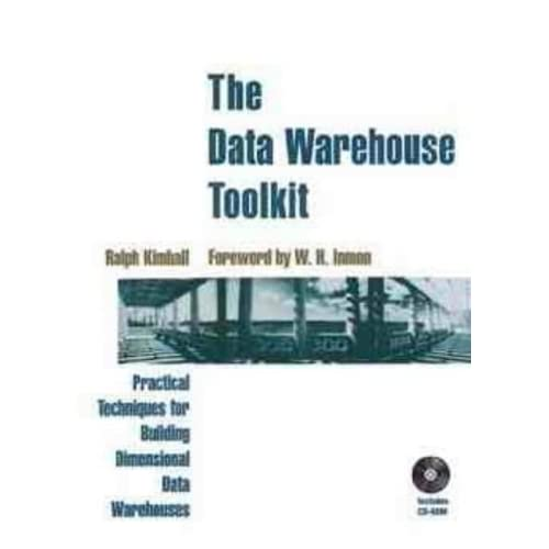 Data Warehouse Toolkit: Practical Techniques for Building Dimensional Data Warehouses by Ralph Kimball (21-Mar-1996) Paperback