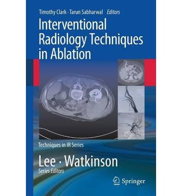 [(Interventional Radiology Techniques in Ablation)] [ Edited by Timothy Clark, Edited by Tarun Sabharwal ] [October, 2012]
