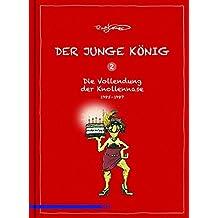 Der junge König, Bd. 2: Die Vollendung der Knollennase, 1985 - 1987