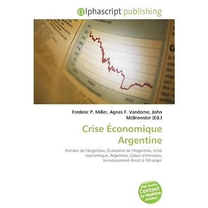 Crise Économique Argentine: Histoire de l'Argentine, Économie de l'Argentine, Crise économique, Argentine, Caisse d'émission, Investissement direct à l'étranger