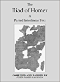 The Iliad of Homer a Parsed Interlinear Text, Books 1-24 (English Edition)