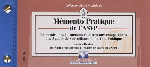 Mmento pratique de l'ASVP : Rpertoire des infractions relatives aux comptences des agents de surveillance de la voie publique