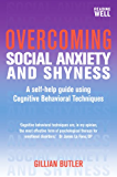 Overcoming Social Anxiety and Shyness, 1st Edition: A Self-Help Guide Using Cognitive Behavioral Techniques (Overcoming Books) (English Edition)