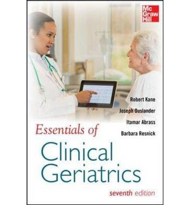 [(Essentials of Clinical Geriatrics)] [ By (author) Robert L. Kane, By (author) Joseph G. Ouslander, By (author) Itamar B. Abrass, By (author) Barbara Resnick ] [August, 2013]