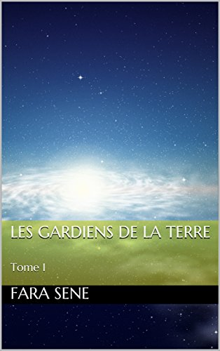 Les Gardiens de la Terre: Tome 1 (French Edition) (Post Secrets Buch)