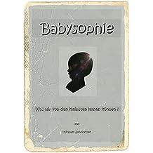 Babysophie - Was wir von den Kleinsten lernen können !