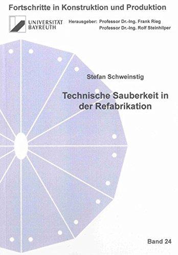 Technische Sauberkeit in der Refabrikation (Fortschritte in Konstruktion und Produktion)