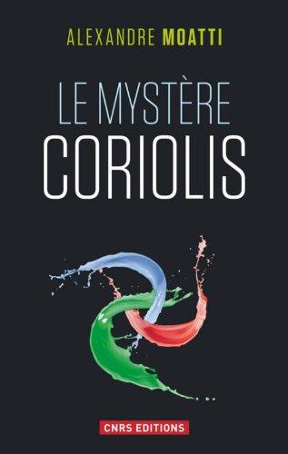 Le Mystère Coriolis par Alexandre Moatti