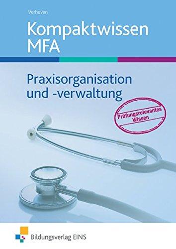 Kompaktwissen Praxisorganisation und -verwaltung: Medizinische Fachangestellte