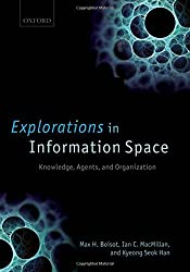 Explorations in Information Space: Knowledge, Agents, and Organization by Max H Boisot (2008-03-15)