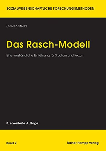 Das Rasch-Modell: Eine verständliche Einführung für Studium und Praxis (Sozialwissenschaftliche Forschungsmethoden)