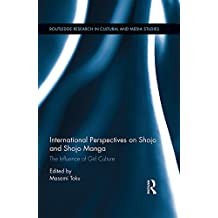 International Perspectives on Shojo and Shojo Manga: The Influence of Girl Culture