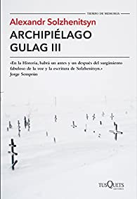Archipiélago Gulag III par Alexandr Solzhenitsyn