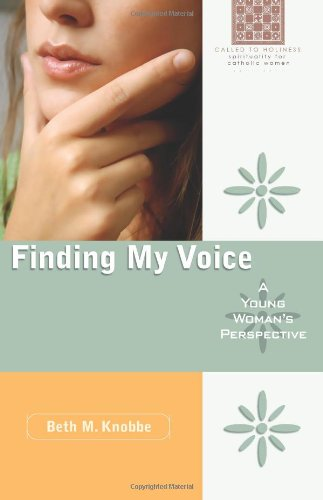 Finding My Voice: A Young Woman's Perspective (Called to Holiness)