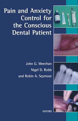 Pain And Anxiety Control For The Conscious Dental Patient (Oxford Medical Publications)