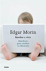 Enseñar a vivir par Edgar Morin