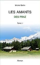 LES AMANTS DES PRAZ (tome 1)