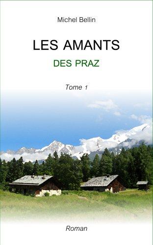 Couverture du livre LES AMANTS DES PRAZ (tome 1)