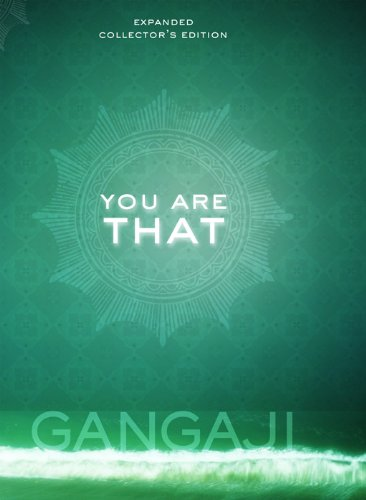 You Are That: An Elegant Collector's Volume of Gangaji's Masterful Teachings (English Edition)