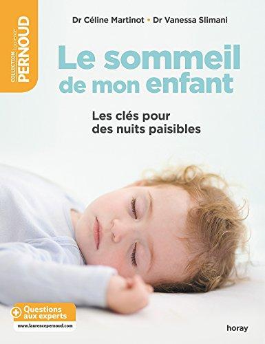 Le sommeil de mon enfant : Les clés pour des nuits paisibles par [Pernoud, Laurence, Slimani, Vanessa]