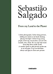 Sebastião Salgado: From My Land to the Planet