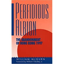 Perfidious Albion: The Abandonment of Hong Kong, 1997