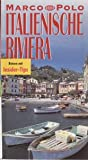Italienische Riviera. Marco Polo Reiseführer. Mit Insidertips -