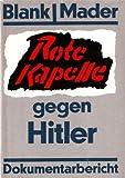 Rote Kapelle gegen Hitler.