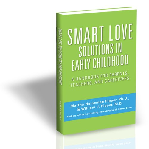 Smart Love Solutions in Early Childhood: A Handbook for Parents, Teachers and Caregivers