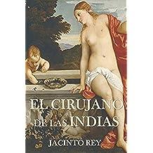 El cirujano de Las Indias (Spanish Edition)